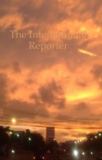 The International Reporter by LeMondeDeThierry