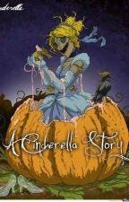 A Cinderella Story by LittleBluebird17
