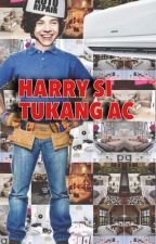 Harry si Tukang Ac by legaltommo