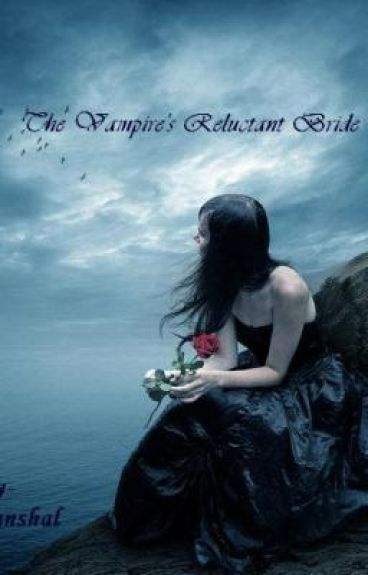 The Vampire's Reluctant Bride by Sanshal