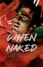 when naked by slackerdudever