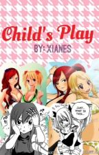 Child's Play by Xianes