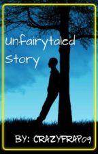 Unfairytaled Story (CWBCWE Book 3) by crazyfrap09