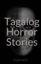 Tagalog Horror Stories by RyjSkmt07