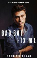 Bad Boy Fix Me by Shinelovato