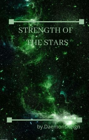 Strength of the Stars by DaemonsReign