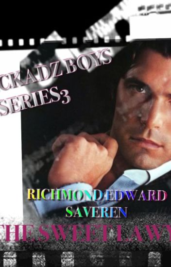 "RICHMOND EDWARD SAVEREN ""THE SWEET LAWYER"" THE RCKADZ BOYS SERIES 3"