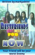 Bestfriends for Now by markjadelol