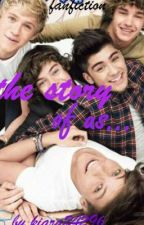 THE STORY OF US(a one direction fanfic) by kissingZayn