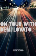 On Tour with Demi Lovato by RockchIcK44