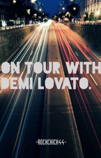On Tour with Demi Lovato