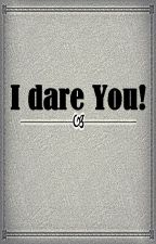I Dare You! by MoodYan
