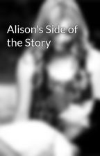 Alison's Side of the Story by otpemisonisendgame