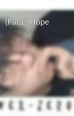 (False) Hope