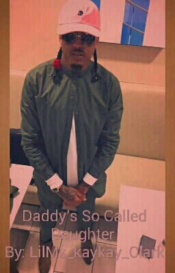 Daddy's So Called Daughter (EDITING)