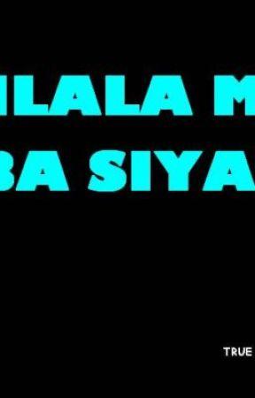 KILALA MO BA SYA? by truepinoyghoststory