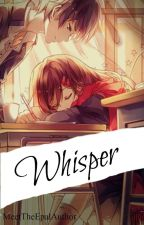 Whisper {Completed} by MeetTheEpalAuthor