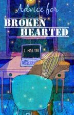 Advice for the Brokenhearted by mariabalerite