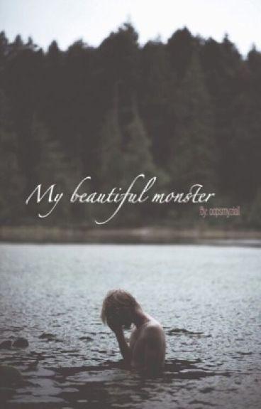 My beautiful monster