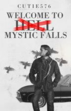 Welcome to Mystic Falls (A Supernatural/Vampire Diaries Fanfiction) by Cutie576