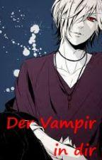 Der Vampir in dir. by Nanette-Lucy