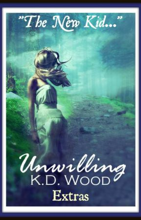 "UNWILLING Extras ""The New Kid..."" by KDWoodauthor"