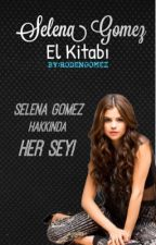 Selena Gomez El Kitabı by miayaziyor