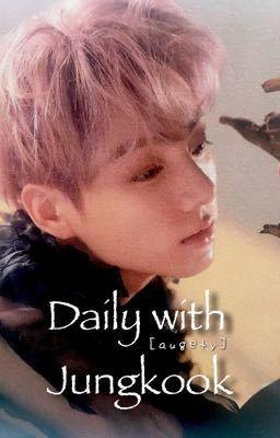 Đọc truyện jjk | daily with jungkook