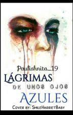Lágrimas de unos ojos azules by Paulishnita_19