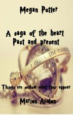 Megan Potter - A saga of the Heart - Book 3 - Past and Present by MarionAvalon