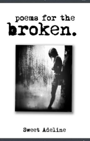 Poems for the Broken by -SweetAdeline-