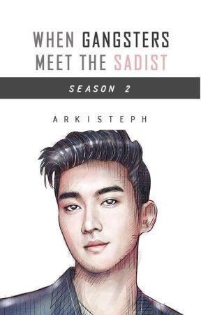 When Gangsters Meet the Sadist SEASON 2 by arkiSTEPH