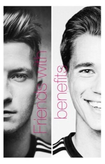 Friends with Benefits (Marco Reus & Erik Durm Ff)