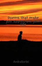Poems that make you appreciate your life by AndraSorlei