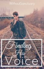 Finding His Voice by WithoutSanctuary