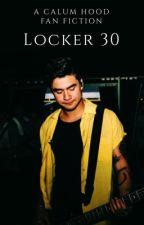 Locker 30 ➳ A Calum Hood fanfiction (Editing) by elleisanidiot