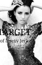 TARGET (of a sexy Jerk) by FleurHermes
