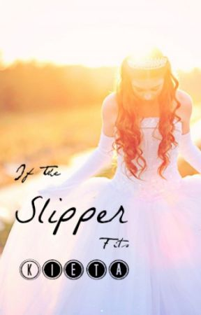 If The Slipper Fits: My Story *On Hold* by KietaLily