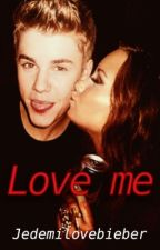 Love me by jedemilovebieber