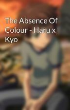 The Absence Of Colour - Haru x Kyo by PhantomKit157