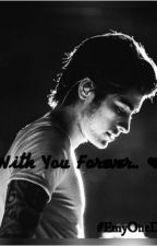 With You Forever.. ❤ by EmyOneD