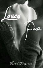 Amores Adolescentes(2): Louca Paixão by Kakaoliveira298
