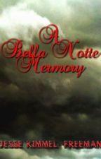 A Bella Notte Memory by Jesse_KimmelFreeman