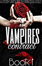 [BOOK 1 of 2] The Vampire's Contract by pRincessGold24