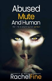 Abused  Mute  and Human by RachelFine