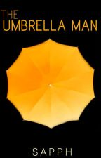 The Umbrella Man | Wattys 2016 by stormy_shadows