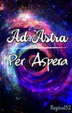 Ad Astra Per Aspera by Regical52