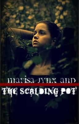 Marisa Jynx and the Scalding Pot