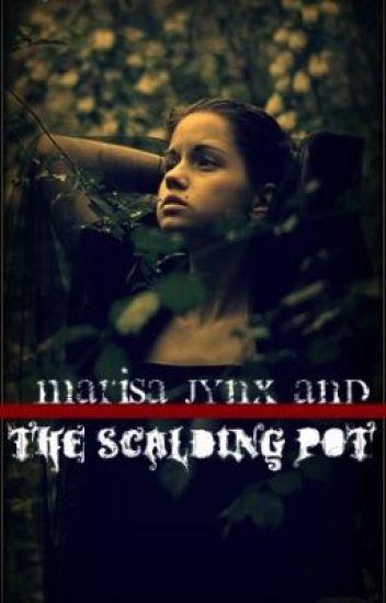 Marisa Jynx and the Scalding Pot