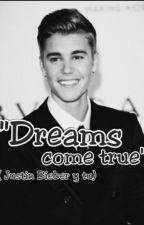 """""""Dreams Come True"""" - (Justin Bieber Y Tu) by Invisiblewriterr"""